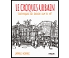 Le croquis urbain / James HOBBS (Arts)