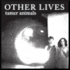 Tamer animals / Other lives (Pop Rock)